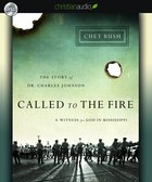 Called to the Fire: A Witness For God in Mississippi; the Story of Dr. Charles Johnson (Unabridged 5 Cds) CD