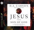 Jesus the Son of God (Unabridged, 3 Cds) CD