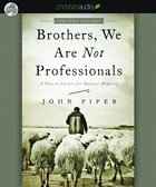 Brothers, We Are Not Professionals (Unabridged 8cds) CD