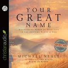 Your Great Name (Unabridged 3cds)