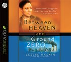 Between Heaven and Ground Zero (Unabridged 4 Cds)