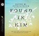 Found in Him (Unabridged 6cds) CD