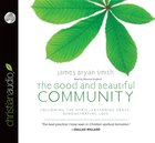 The Good and Beautiful Community (Unabridged, 6 Cds)