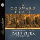 A Godward Heart (Unabridged, 5 Cds)