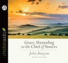 Grace Abounding to the Chief of Sinners (Unabridged, 4 Cds) CD