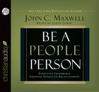 Be a People Person: Effective Leadership Through Effective Relationships (Unabridged, 5 Cds)