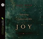 The Dawning of Indestructible Joy (Unabridged, 2 Cds) CD