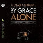 Grace Alone (Unabridged, 5 Cds) CD