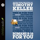 Romans 8-16 For You (Unabridged, 6 CDS) (God's Word For You Audio Series) CD