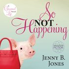 So Not Happening (#01 in The Charmed Life Series) eAudio