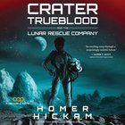 Crater Trueblood and the Lunar Rescue Company eAudio