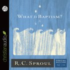 What is Baptism? (#11 in Crucial Questions Series) eAudio