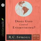 Does God Control Everything? (#14 in Crucial Questions Series) eAudio