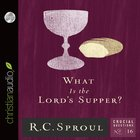 What is the Lord's Supper? (#16 in Crucial Questions Series) eAudio