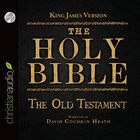 Holy Bible in Audio - King James Version: The the Old Testament eAudio