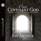 Our Covenant God eAudio