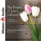 The Prayer of Jabez For Women eAudio