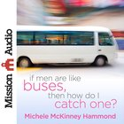 If Men Are Like Buses, Then How Do I Catch One? eAudio