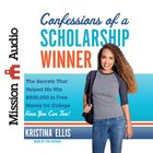 Confessions of a Scholarship Winner: The Secrets That Helped Me Win $500,000 in Free Money For College - How You Can Too! (Unabridged, 4 Cds) CD