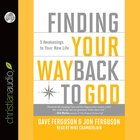 Finding Your Way Back to God (Unabridged, 4 Cds) CD