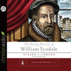The Daring Mission of William Tyndale eAudio