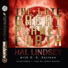 The Late Great Planet Earth (Unabridged, 5 Cds)