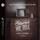 The Stories We Tell (Unabridged, 5 Cds) CD