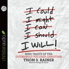 I Will: Nine Habits of the Outwardly Focused Christian eAudio