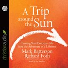 A Trip Around the Sun (Unabridged, 6 Cds) CD