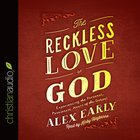 The Reckless Love of God (Unabridged, 5 Cds) CD