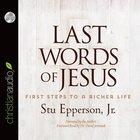 Last Words of Jesus (Unabridged, 3 Cds) CD