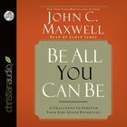 Be All You Can Be: A Challenge to Stretch Your God-Given Potential (Unabridged, 5 Cds) CD
