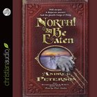 North! Or Be Eaten (Unabridged, 10 CDS) (#02 in The Wingfeather Saga Audio Series)