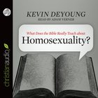 What Does the Bible Really Teach About Homosexuality? (Unabridged, 3 Cds)
