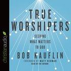 True Worshipers (Unabridged, 4 Cds) CD