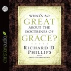 What's So Great About the Doctrines of Grace? eAudio