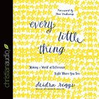 Every Little Thing (Unabridged, 5 Cds) CD