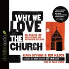 Why We Love the Church: In Praise of Institutions and Organized Religion (Unabridged, 5 Cds)
