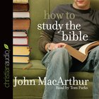 How to Study the Bible (Unabridged, 3 Cds) CD