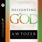 Delighting in God (New Tozer Collection Series) eAudio