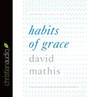 Habits of Grace (Unabridged, 5 Cds) CD