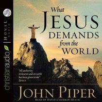 What Jesus Demands From the World (Unabridged) (10 Cds)