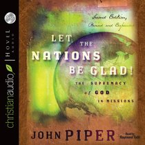 Let the Nations Be Glad! (7 Cds Unabridged)
