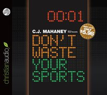 Dont Waste Your Sports (Unabridged, 1 Hr, 1 Cd)