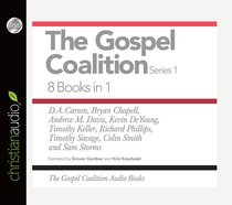 Gospel Coalition, the (Unabridged, 6hrs, 8 Cds) (8 In 1)