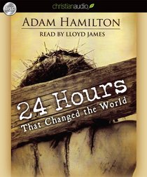 24 Hours That Changed the World (Unabridged, 4 Cds)