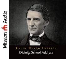 Divinity School Address (Unabridged, 1 Cd)