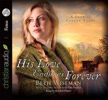 His Love Endures Forever (Unabridged, 8 CDS) (#03 in Land Of Canaan Audio Series)