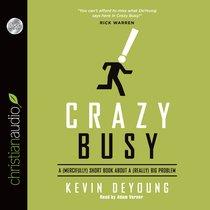 Crazy Busy (Unabridged 3cds)