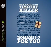Romans 1-7 For You (Unabridged, 6 CDS) (Gods Word For You Audio Series)